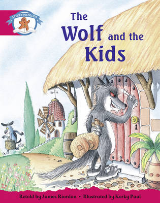 Literacy Edition Storyworlds Stage 5, Once Upon a Time World, the Wolf and the Kids by