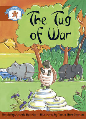 Literacy Edition Storyworlds Stage 7, Once Upon a Time World, the Tug of War by