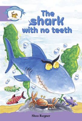 Literacy Edition Storyworlds Stage 8, Animal World, the Shark with No Teeth by