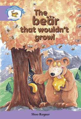 Literacy Edition Storyworlds Stage 8, Animal World, The Bear That Wouldn't Growl by