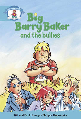 Literacy Edition Storyworlds Stage 9, Our World, Big Barry Baker and the Bullies by Gill Hamlyn, Paul Hamlyn