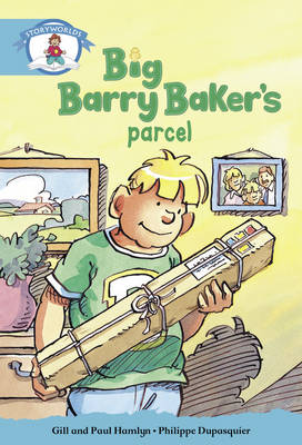 Literacy Edition Storyworlds Stage 9, Our World, Big Barry Baker's Parcel by Gill Hamlyn, Paul Hamlyn