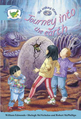 Literacy Edition Storyworlds Stage 9, Fantasy World, Journey into the Earth by William Edmonds