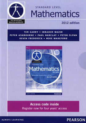 Pearson Baccalaureate Standard Level Mathematics Ebook Only Edition for the IB Diploma by Ibrahim Wazir, Tim Garry
