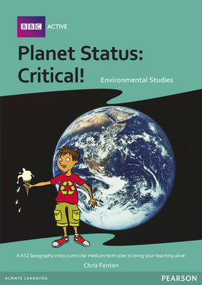 Planet Status Critical Medium Term Planning Pack by Paula Richardson, Tony Richardson, Jane Webster, Penny Coltman