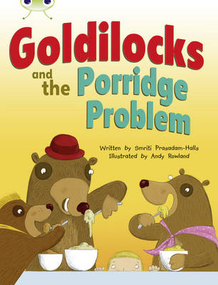 Goldilocks and the Porridge Problem Turquoise A by Smriti Prasadam-Halls