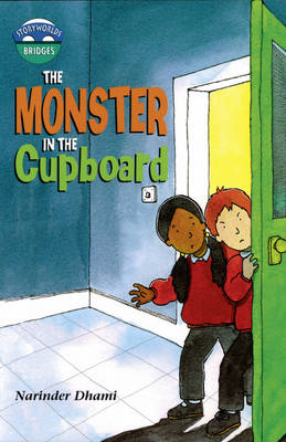 Storyworlds Bridges Stage 10 Monster in the Cupboard, 6 Pack by Narinder Dhami