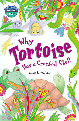 Storyworlds Bridges Stage 10 Why Tortoise Has a Cracked Shell 6 Pack by Jane Langford