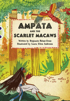 BC Blue (KS2) A/4B Ampata and the Scarlet Macaws by Benjamin Hulme-Cross