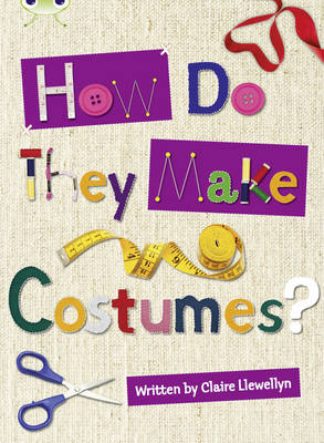 How Do They Make ... Costumes NF Brown A/3c by Claire Llewellyn