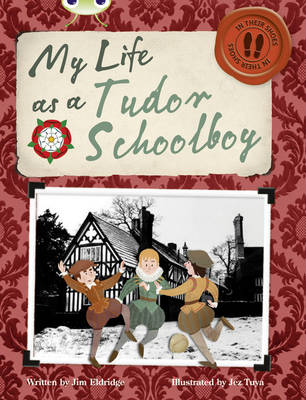 Bug Club Non-Fiction Grey B/4C My Life as a Tudor Schoolboy by Jim Eldridge