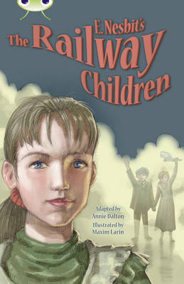 Nesbit's the Railway Children Blue (KS2) B/4A E. by Annie Dalton