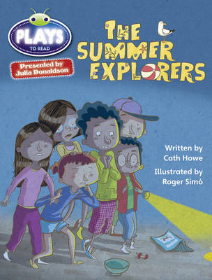 Julia Donaldson Plays the Summer Explorers Grey/3a-4c by Cath Howe