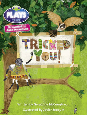 Julia Donaldson Plays Tricked You! Blue (KS2)/4b-4a by Geraldine McCaughrean
