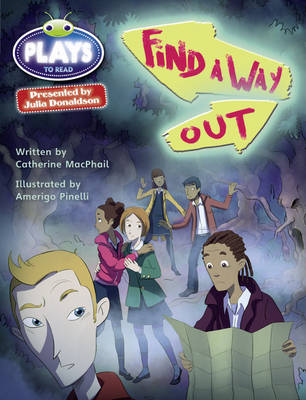 Julia Donaldson Plays Find a Way Out Red (KS2)/5C-5B by Catherine McPhail
