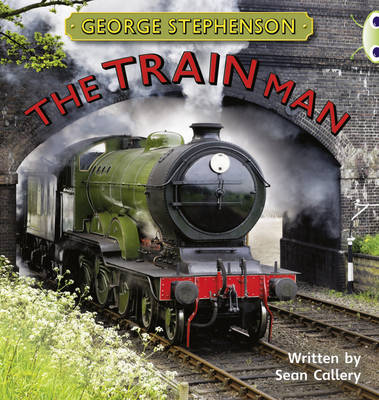 NF Gold B/2b George Stephenson: The Train Man by Sean Callery