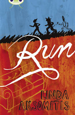 Run Red (KS2) +/6c by Linda Aksomitis