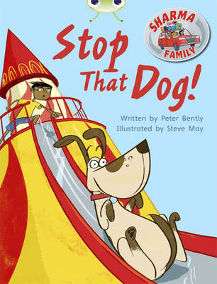 Bug Club Purple A/2C Sharma Family: Stop That Dog! 6-pack by Peter Bently