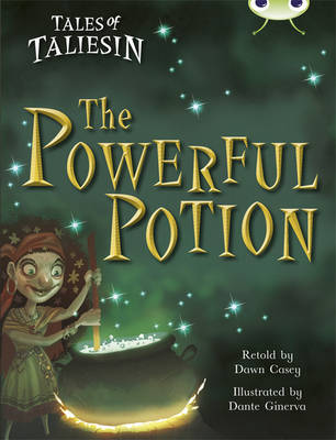 Tales of Taliesin: The Powerful Potion Gold A/2b by Dawn Casey