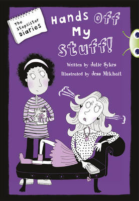 The Stepsister Diaries: Hands of My Stuff! Blue (KS2) B/4a by Julie Sykes