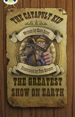 The Catapult Kid: The Greatest Show on Earth Red (KS2) A/5c by Kate Scott