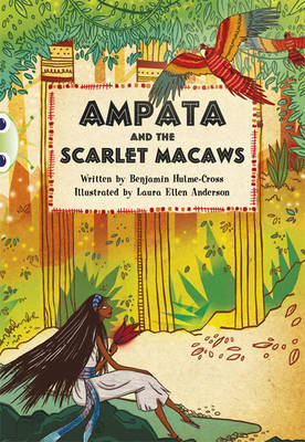Ampata and the Scarlet Macaws Blue (KS2) A/4B by Benjamin Hulme-Cross