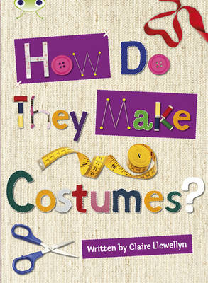 How Do They Make ... Costumes Non-Fiction Brown A/3c by Claire Llewellyn