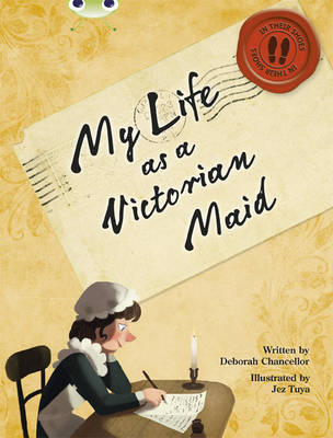 In Her Shoes: My Life as a Victorian Maid Non-Fiction Red (KS2) B/5B by Deborah Chancellor