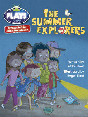 The Summer Explorers Plays Grey/3a-4c by Cath Howe