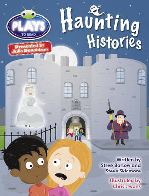 Haunting Histories Plays Grey/3a-4c by Steve Barlow, Steve Skidmore
