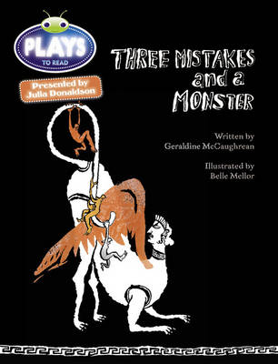 Three Mistakes and a Monster Plays Red (KS2)/5c-5b by Geraldine McCaughrean