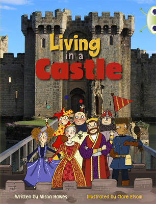 Living in a Castle Non-Fiction Turquoise B/1a by Alison Hawes