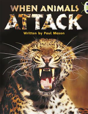When Animals Attack Non-Fiction Purple A/2c by Paul Mason