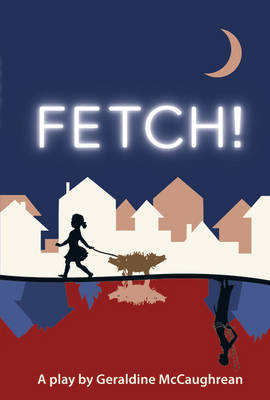 Fetch by Geraldine McCaughrean