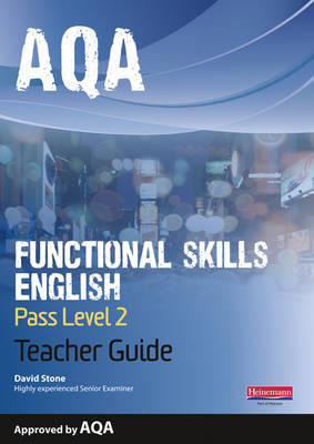 AQA Functional English Teacher Guide: Pass Level 2 by David Stone