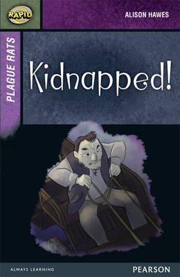 Rapid Stage 7 Set A: Plague Rats: Kidnapped! by Alison Hawes, Celia Warren