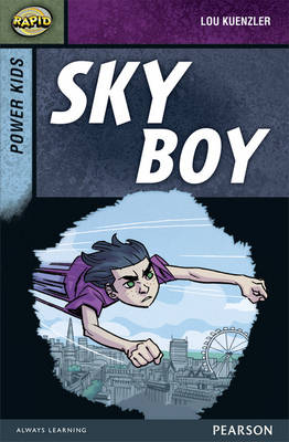 Rapid Stage 7 Set A: Power Kids: Sky Boy by Lou Kuenzler