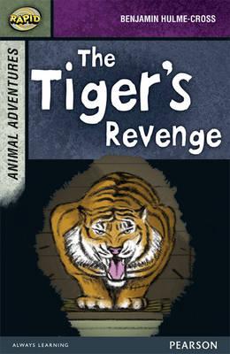 Rapid Stage 7 Set B: Animal Adventures: the Tiger's Revenge by Benjamin Hulme-Cross, Celia Warren