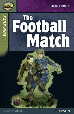 Rapid Stage 8 Set B: War Boys: the Football Match by Alison Hawes