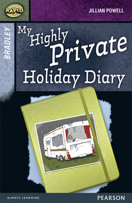 Rapid Stage 9 Set A: Bradley: My Highly Private Holiday Diary by Jillian Powell