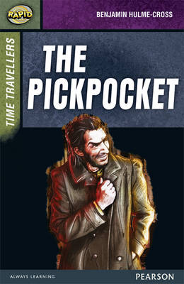 Rapid Stage 9 Set A: Time Travellers: The Pickpocket by Benjamin Hulme-Cross, Celia Warren