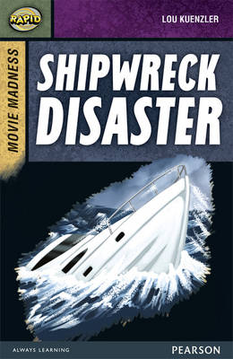 Rapid Stage 9 Set B: Movie Madness: Shipwreck Disaster by Lou Kuenzler