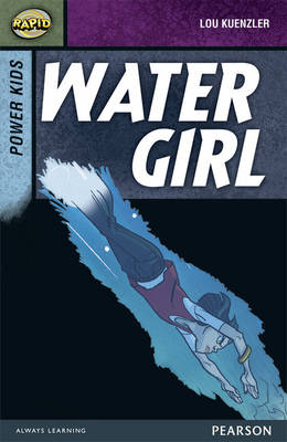 Rapid Stage 7 Set A: Power Kids: Water Girl 3-Pack by Lou Kuenzler