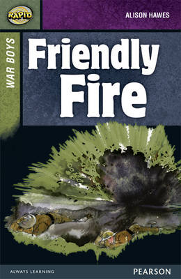 Rapid Stage 8 Set B: War Boys: Friendly Fire by Alison Hawes, Celia Warren