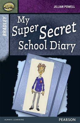Rapid Stage 9 Set A: Bradley: My Super Secret School Diary by Jillian Powell