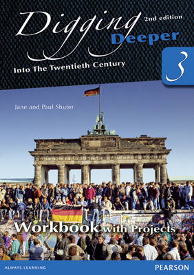 Digging Deeper 3: Into the Twentieth Century Workbook with Projects by Jane Shuter, Paul Shuter