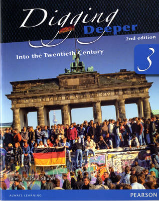 Digging Deeper 3: Into the Twentieth Century Student Book by Jane Shuter, Paul Shuter