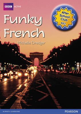 ASC Funky French After School Club Pack by Daniele Bourdais, Sue Finnie