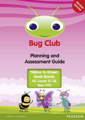 Bug Club Year 1 (P2) Planning and Assessment Guide 2013 by