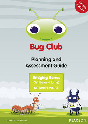 Bug Club Bridging Bands Planning and Assessment Guide 2013 by